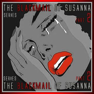 The Blackmail of Susanna Part 2