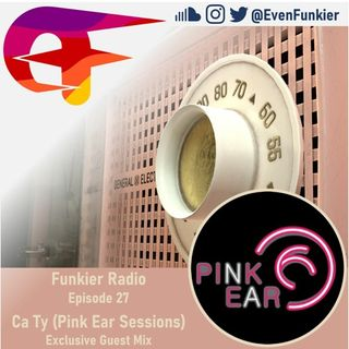 Funkier Radio Episode 27 (Ca Ty Exclusive Guest Mix)