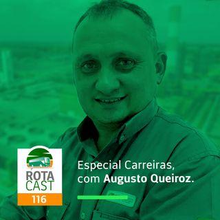 Rotacast CSP #116 - Especial Carreiras, com Augusto Queiroz
