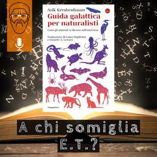 'Guida galattica per naturalisti': a chi somiglia E.T.?