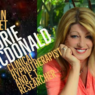 Laurie McDonald: Clinical Hypnotherapist and E.T. Researcher