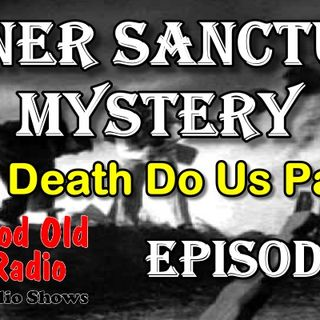 Inner Sanctum Mystery, Til Death Do Us Part Ep.9 | Good Old Radio #innersanctum #ClassicRadio #radio