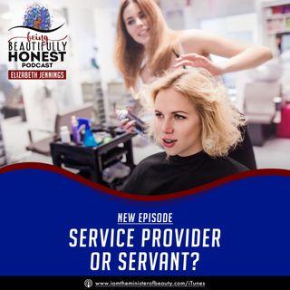 Service Provider Or Servant?