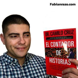 EL CONTADOR DE HISTORIAS - Camilo Cruz - Resumenes de Libros│Episodio 44│ Liderazgo con Fabian Razo