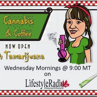 Cannabis and Coffee with Tamarijuana - Honoring Gayle Quinn w/ guests Debbie Stulz Giffin and Ted Smith on #LifestyleRadio