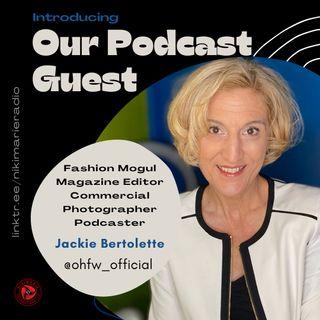 S03 E13: Interview with Fashion Mogul & Magazine Editor, Jackie Bertolette