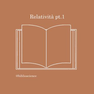 Relatività pt.1