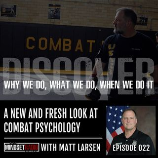 A new and fresh look at combat psychology through the eyes of someone's who's been there... with Matt Larsen