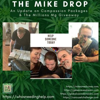 The Mike Drop! An Update on Compassion Packages & The Millions Mg Giveaway