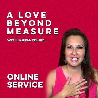 [TRUTH TALK] A Love Beyond Measure - ACIM - Maria Felipe