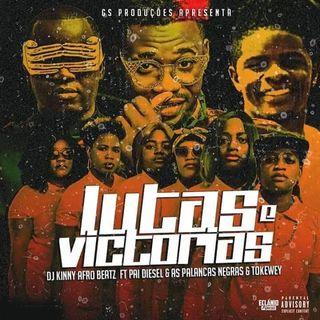 DJ Kinny Afro Beatz ft. Pai Diesel, As Palancas Negras & Tokewey - Lutas & Victorias