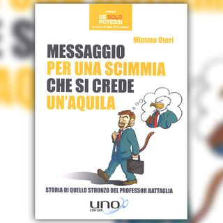 MIMMO OTERI – MESSAGGIO PER UNA SCIMMIA CHE SI CREDE UN'AQUILA
