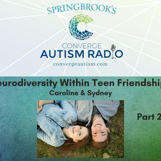 Neurodiversity Within Teen Friendships - Part 2