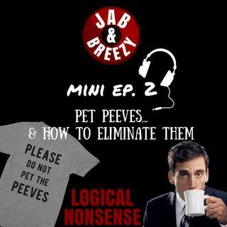 Jab & Breezy Mini Ep. 2 - Pet Peeves & How To Eliminate Them
