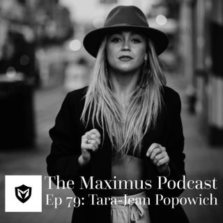 The Maximus Podcast Ep. 79 - Tara-Jean Popowich
