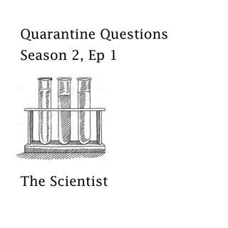 Season 2, Ep 1:  The Scientist