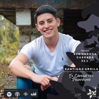 011 - El Camino del Propósito con Santiago Ardila