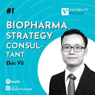 Vietsibility: Làm Biopharma Strategy Consultant Có Gì Hay?