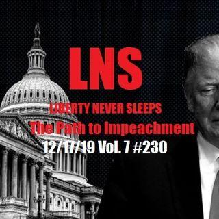 The Path to Impeachment 12/17/19 Vol. 7 #230