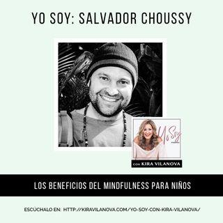 #3 Yo Soy: Salvador Choussy Sobre Mindfulness para Niños
