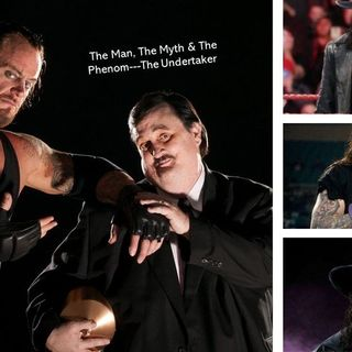 The Man that is the Phenom:  The Undertaker