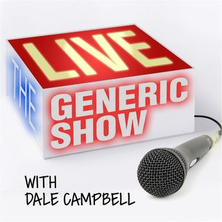 "The Generic Live Show - 06-09-2019 - ""Democracy Tastes Like A Good Grilled Sausage"""