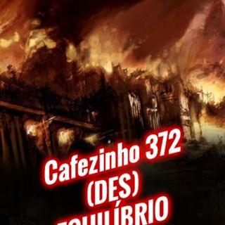Cafezinho 372 – (des)Equilíbrio