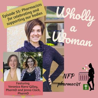 Episode 55: Pharmacists standing up for celebrating and supporting our bodies - ft. Veronica Riera-Gilley, PharmD & Jenna Clack, PharmD