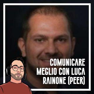 Ep.86 - Comunicare meglio con Luca Rainone (PEER)