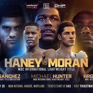 Preview OfDaznUSA/Matchroom Boxing USA Card Headlined By Devin Haney - Antonio Moran+World Unification Title Fight Aswel!!!