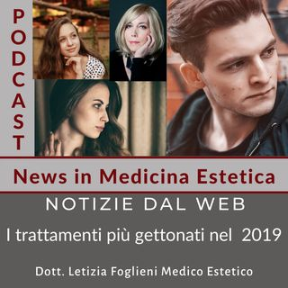 Notizie dal Web: i trattamenti di Medicina Estetica più amati nel 2019