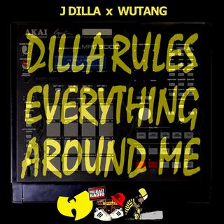 J Dilla x Wutang - Dilla Rules Everything Around Me (D​.​R​.​E​.​A​.​M​.​)