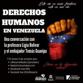 Derechos Humanos en Venezuela, una conversación con la profesora Ligia Bolívar y el Embajador Tomás Guanipa