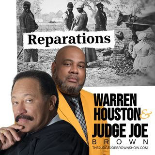 REPARATIONS EXAMINED and EXPLAINED . .. WARREN HOUSTON and JUDGE JOE BROWN