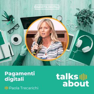 Episodio 17 - Pagamenti digitali: importanza del Payment Provider - Paola Trecarichi