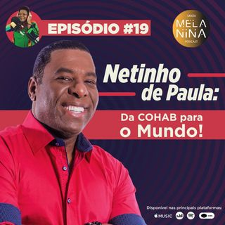 #EP19 Netinho de Pauta - Da Cohab para o Mundo!