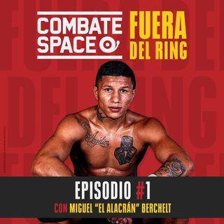 """Episodio #1: Miguel """"El Alacrán"""" Berchelt"""