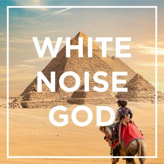WHITE NOISE GOD