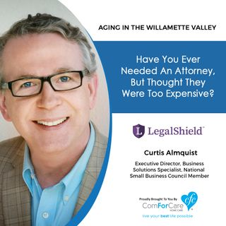 10/24/20: Curtis Almquist from LegalShield | How to Get Affordable Attorney Services | Aging in the Willamette Valley with John Hughes