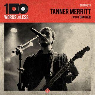 Tanner Merritt from O'Brother