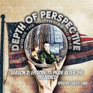 Depth of Perspective: Season 2: Episode 11: Pride After The Prejudice
