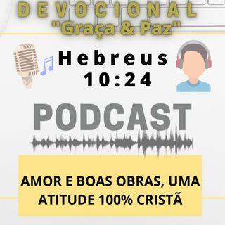 043. Amor e boas obras, uma atitude 100% cristã