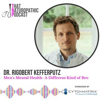 Dr. Rigobert Kefferputz - Men's Mental Health: A Different Kind of Bro