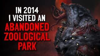 """""""While Urban Exploring in 2014 I Visited an Abandoned Zoological Park"""" Creepypasta"""