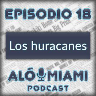 Aló Miami - Ep 18- Los huracanes