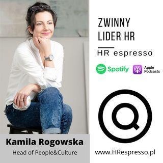 Zwinny lider HR z Kamilą Rogowską - odc. 32