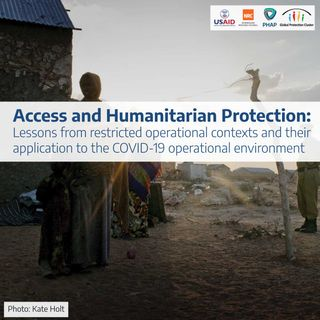 Access and Humanitarian Protection: Restricted operational contexts and COVID-19