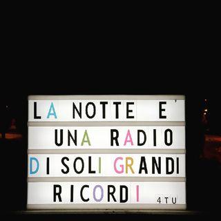 """Episodio 167 - """"La notte è una radio di soli grandi ricordi """" 4tu"""