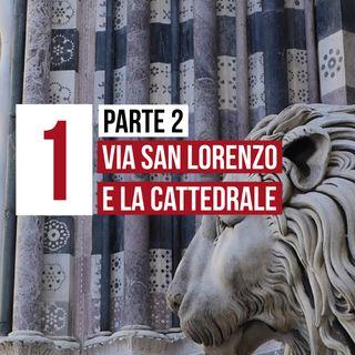 1 parte 2 - [storia] Via San Lorenzo e cattedrale di San Lorenzo