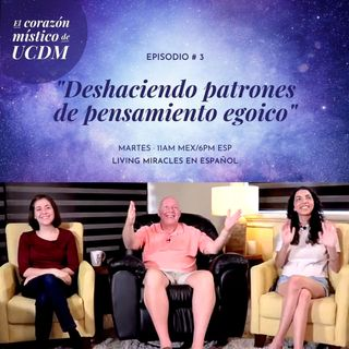 Undoing Egoic Thought Patterns ✨ The mystical heart of ACIM with David Hoffmeister, Ana Urrejola y Marina Colombo ✨ Episode #3